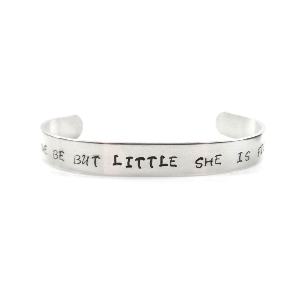 Though She Be But Little She Is Fierce Hand Stamped Bracelet / Bangle - Gift Box